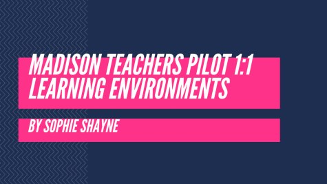 Madison teachers pilot 1:1 classroom learning environments