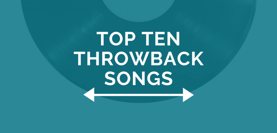 Top Ten Throwback Songs You Need to Add to Your Playlist before 2020
